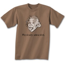 Image of Albert Einstein Shirt Physically Attractive Brown T-shirt