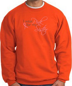 Image of Breast Cancer Sweatshirt I Wear Pink For My Sister Orange Sweat Shirt