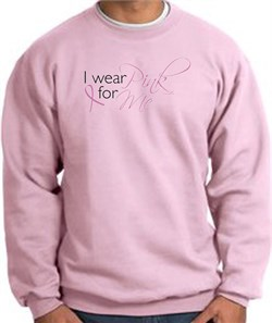 Image of Breast Cancer Awareness Sweatshirt - I Wear Pink For Me Adult Pink