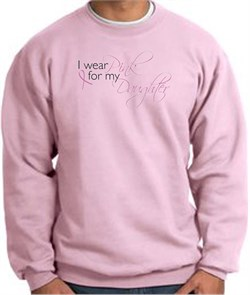 Image of Breast Cancer Sweatshirt I Wear Pink For My Daughter Pink Sweat Shirt