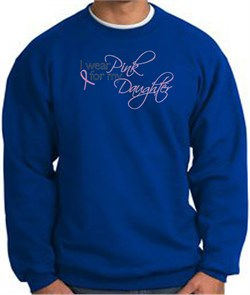 Image of Breast Cancer Sweatshirt I Wear Pink For My Daughter Royal Sweat Shirt