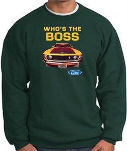 Image of Ford Mustang Boss Sweatshirt Who's The Boss 302 Dark Green Sweat Shirt