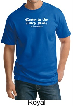 Image of Funny Shirt Come To The Dark Side We Have Cookies Adult Tall Shirt