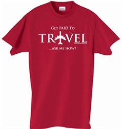 Image of GET PAID TO TRAVEL Ask Me How Adult T-shirt