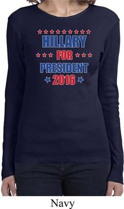 Image of Hillary Clinton Shirt Hillary For President 2016 Ladies Long Sleeve