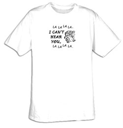 I CAN'T HEAR YOU Funny Saying T-shirt Tee Shirt