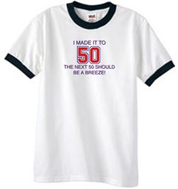 Image of 50th Birthday Shirt I Made It To 50 Ringer Shirt White/Black