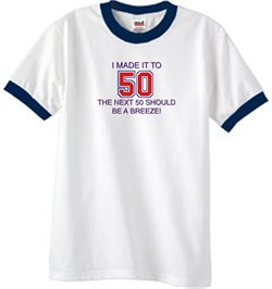Image of 50th Birthday Shirt I Made It To 50 Ringer Shirt White/Navy