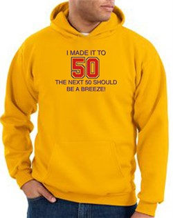 Image of 50th Birthday Hoodie I Made It To 50 Hoody Gold