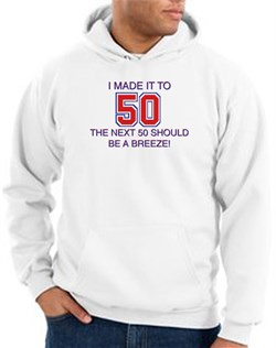 Image of 50th Birthday Hoodie I Made It To 50 Hoody White