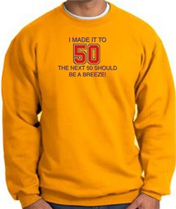 Image of 50th Birthday Sweatshirt I Made It To 50 Sweatshirt Gold