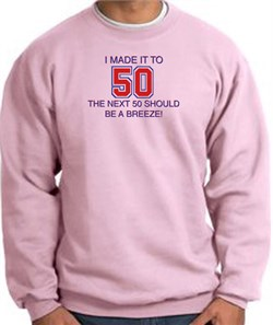 Image of 50th Birthday Sweatshirt I Made It To 50 Sweatshirt Pink