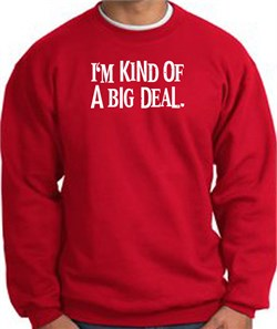 Image of I'm Kind of a Big Deal Sweatshirt White Print Sweatshirt Red