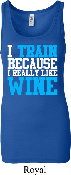 Image of Ladies Fitness Tanktop I Train For Wine Longer Length Tank Top