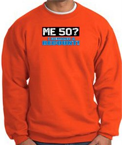Image of 50th Birthday Sweatshirt - Funny Me 50 Years Orange Sweat Shirt