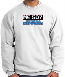Image of 50th Birthday Sweatshirt - Funny Me 50 Years White Sweat Shirt