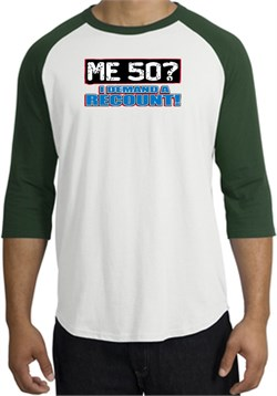 Image of 50th Birthday Raglan Shirt Funny Me 50 Years White/Forest Tee Shirt