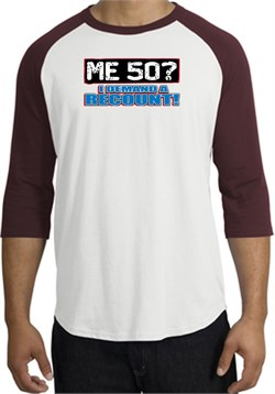 Image of 50th Birthday Raglan Shirt Funny Me 50 Years White/Maroon Tee Shirt