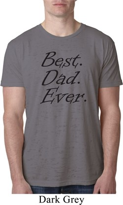 Mens Dad Shirt Best Dad Ever Black Print Burnout Tee T-Shirt