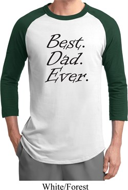 Mens Dad Shirt Best Dad Ever Black Print Raglan Tee T-Shirt