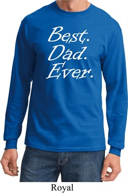 Mens Dad Shirt Best Dad Ever White Print Long Sleeve Tee T-Shirt