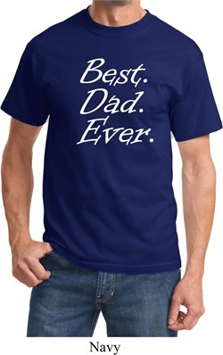 Mens Dad Shirt Best Dad Ever White Print Tee T-Shirt