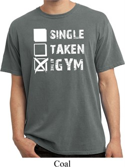 Mens Fitness Shirt Single Taken At The Gym Pigment Dyed Tee T-Shirt