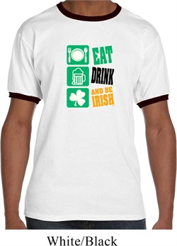 Mens St Patricks Day Shirt Eat Drink Be Irish Ringer Tee T-Shirt