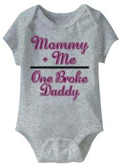 Image of Mommy Plus Me One Broke Daddy Funny Baby Romper Grey Infant Babies Creeper