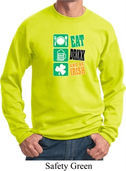 Image of St Patricks Day Sweatshirt Eat Drink Be Irish Sweat Shirt