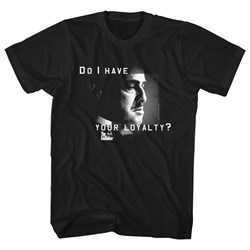 Image of The Godfather Shirt Do I Have Your Loyalty Black T-Shirt