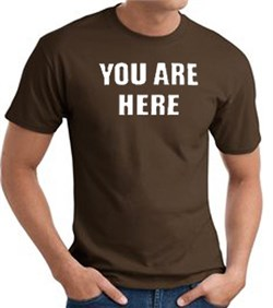 Image of YOU ARE HERE Funny Novelty Adult T-shirt - Brown
