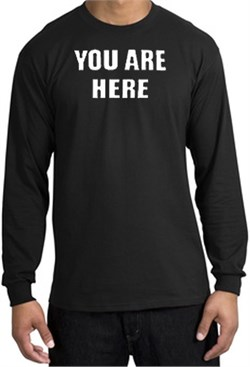 Image of YOU ARE HERE Funny Novelty Adult Long Sleeve T-Shirt - Black
