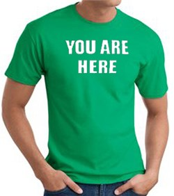 Image of YOU ARE HERE Funny Novelty Adult T-shirt - Kelly Green