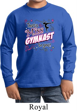 Kids Gymnastics Shirt Miss Gymnast To You Long Sleeve Tee T-Shirt