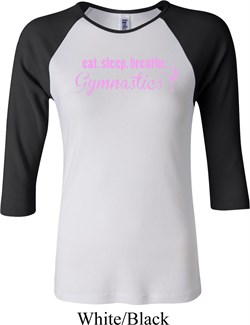 Ladies Gymnast Shirt Eat Sleep Breathe Gymnastics Raglan Tee T-Shirt