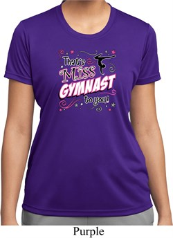 Ladies Gymnastics Shirt Miss Gymnast To You Moisture Wicking T-Shirt