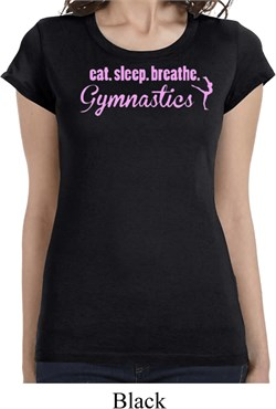 Ladies Shirt Eat Sleep Breathe Gymnastics Longer Length Tee T-Shirt