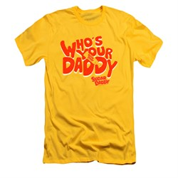Sugar Daddy Shirt Slim Fit Whose Your Daddy Gold T-Shirt